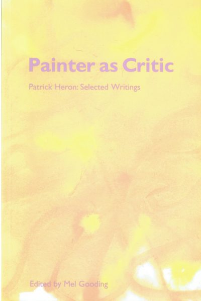 Patrick Heron: Painter as Critic