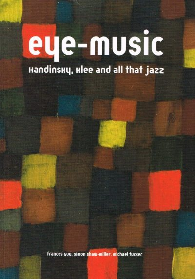 Eye Music - Kandinsky, Klee and All That Jazz