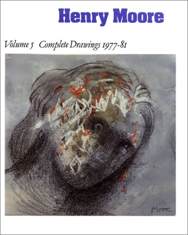 Henry Moore Drawings Volume 5