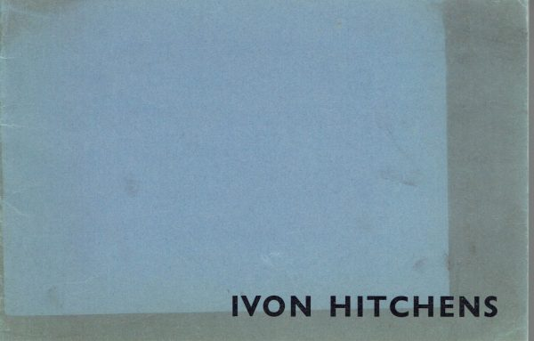 Ivon Hitchens: Summer, Water and other Paintings Exhibition Catalogue