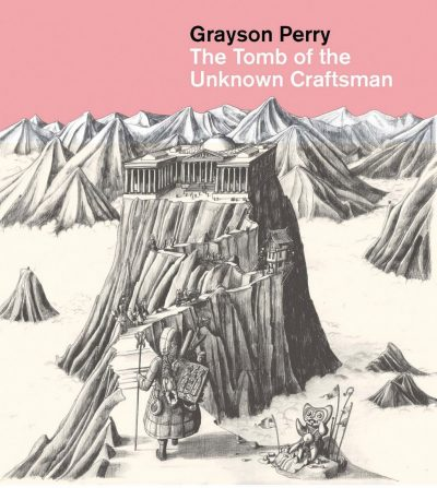 Grayson perry: Tomb of the Unknown Craftsman