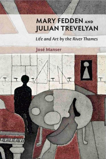 Mary Fedden and Julian Trevelyan Life by the River Thames