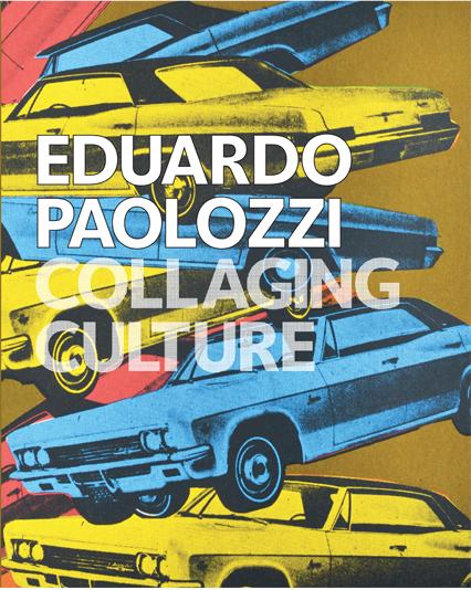 Eduardo Paolozzi: Collaging Culture