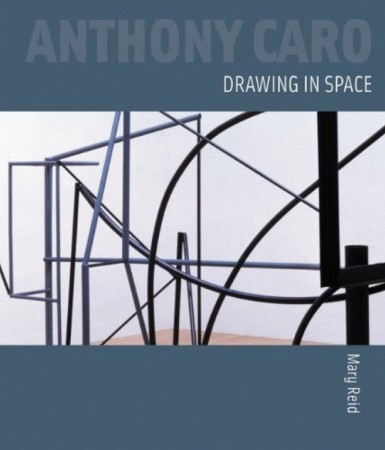 Anthony Caro: Drawing in Space