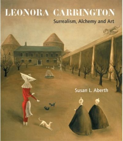 Leonora Carrington: Surrealism, Alchemy and Art (Paperback)