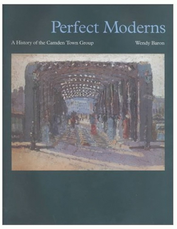 Perfect Moderns: A History of the Camden Town Group