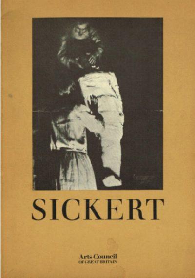 Sickert: Paintings, Drawings and Prints of Walter Richard Sickert 1860-1942