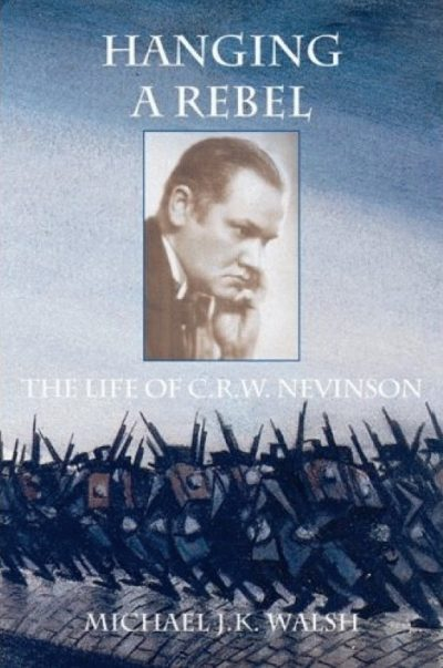 Hanging a Rebel: The Life of C.R.W. Nevinson