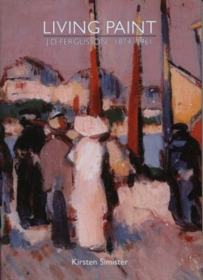 Living Paint: J. D. Fergusson 1874 - 1961
