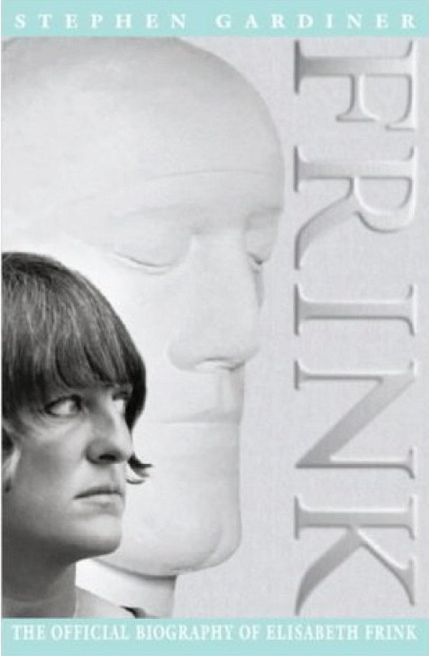 Frink: The Official Biography of Elisabeth Frink