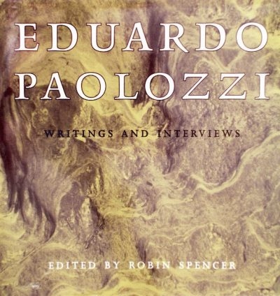 Eduardo Paolozzi: Writings and Interviews