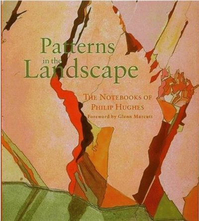 Patterns in the Landscape: The Notebooks of Philip Hughes