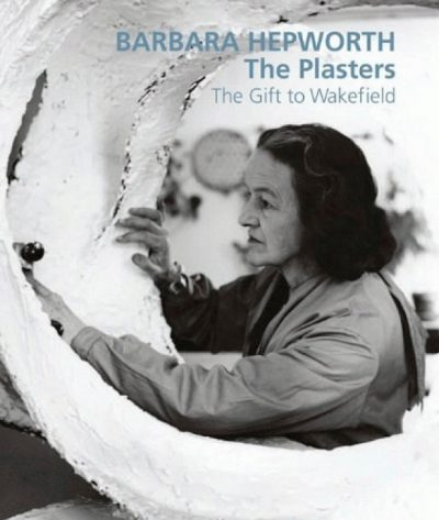 Barbara Hepworth: The Plasters