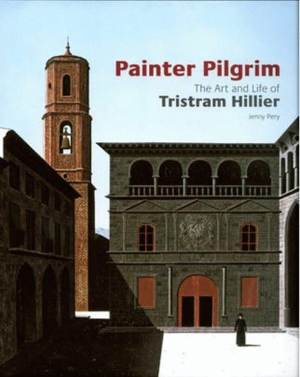 Painter Pilgrim: The Art and Life of Tristram Hillier
