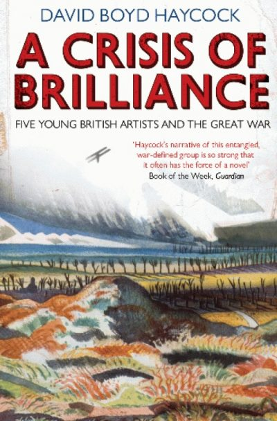 Crisis Of Brilliance: Five Young British Artists and the Great War (Paperback)
