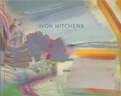 Ivon Hitchens: A Retrospective of Paintings
