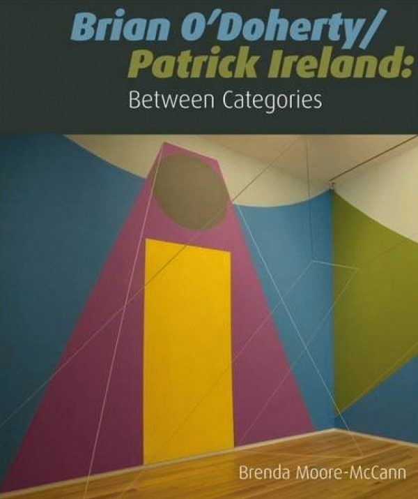 Brian O'Doherty : Patrick Ireland: Between Categories