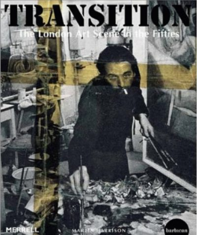 Transition: The London Art Scene in the Fifties (Hardback)