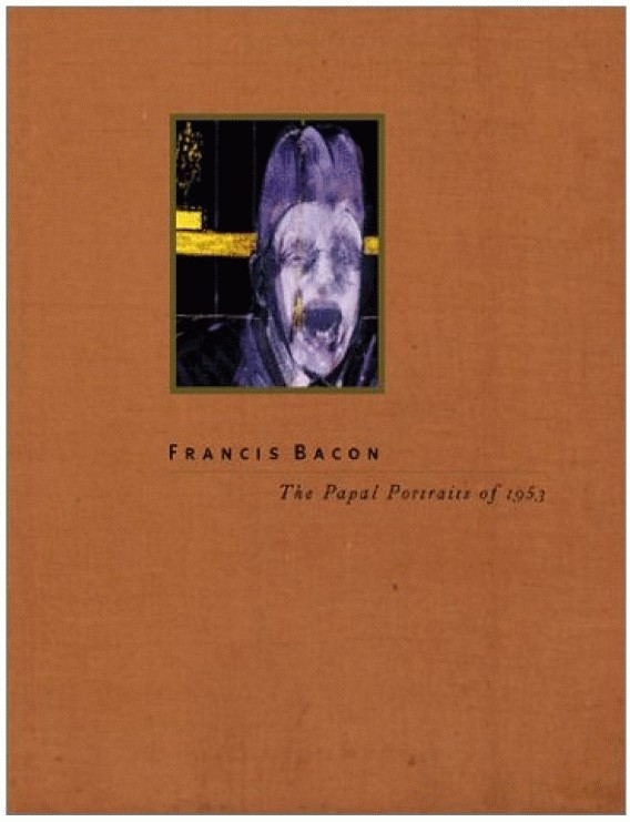 Francis Bacon: The Papal Portraits of 1953