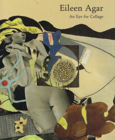 Eileen Agar An Eye For Collage