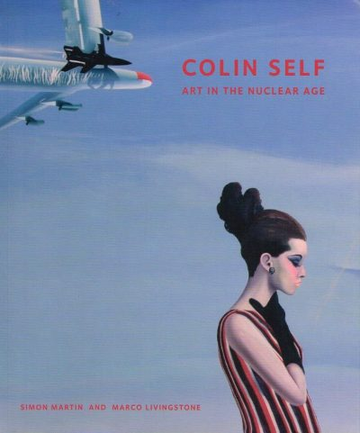 Colin Self Art In a Nuclear Age