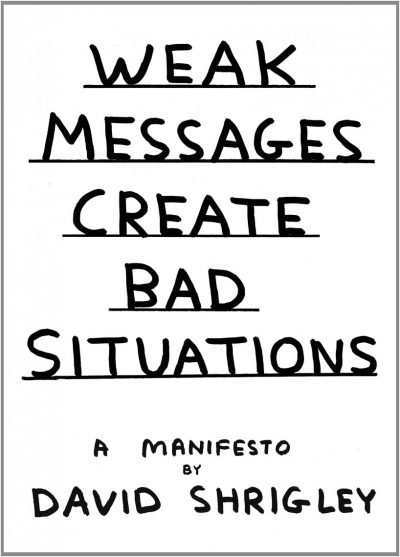 david shrigley weak messages create bad situations