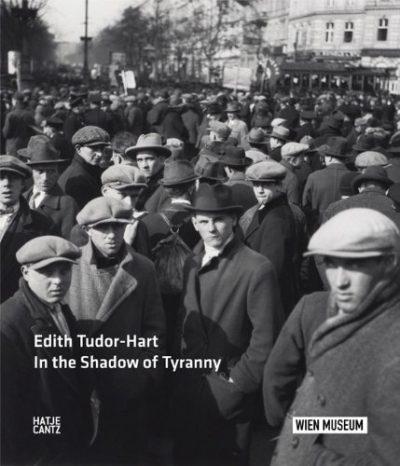 Edith Tudor Hart: In the Shadow of Tyranny