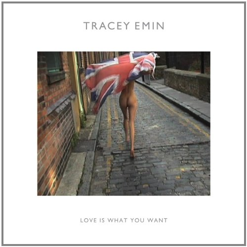 Tracey emin love is what you want
