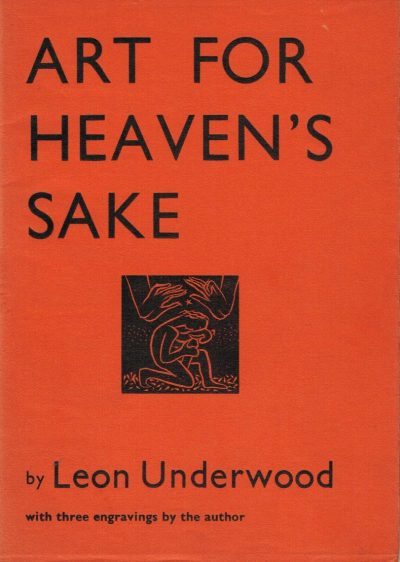 Art For Heavens Sake Leon Underwood