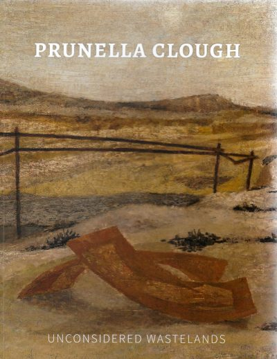 Prunella Clough: Unconsidered Wastelands