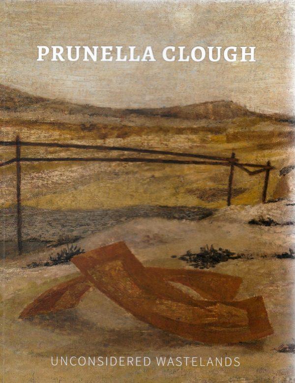 Prunella Clough: Unconsidered Wastelands