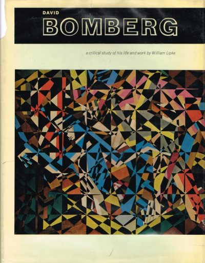 David Bomberg A Critical Study of His Life and Work by William Lipke