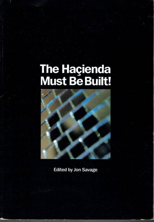 The Hacienda Must be Built
