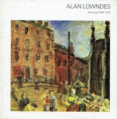 Alan Lowndes Paintings 1948-1972 + Original Signed Print