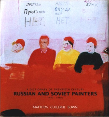 A Dictionary of Twentieth Century Russian and Soviet Painters, 1900-80s