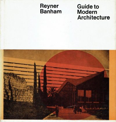 Reyner Banham: Guide to Modern Architecture