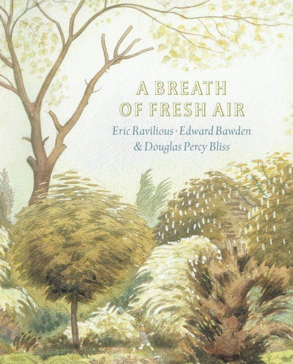A Breath of Fresh Air. Eric Ravilious, Edward Bawden & Douglas Percy Bliss