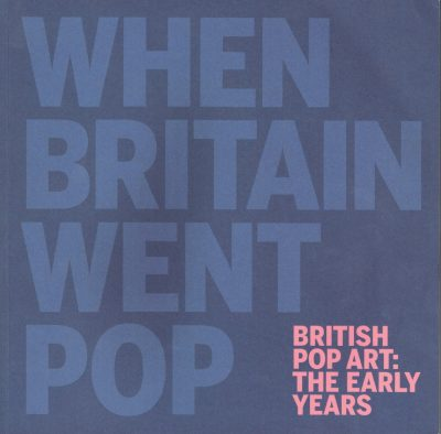 When Britain went Pop - British Pop Art The Early Years