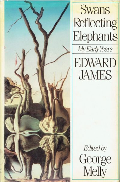 Swans Reflecting Elephants: My Early Years, Edward James