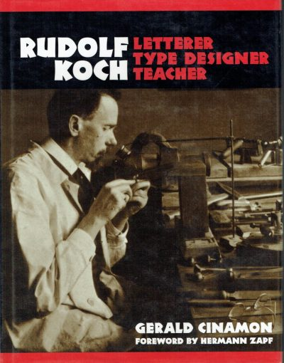 Rudolf Koch: Letterer, Type Designer, Teacher