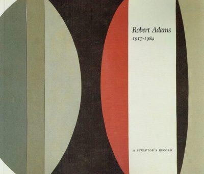 Robert Adams: A Sculptors Record