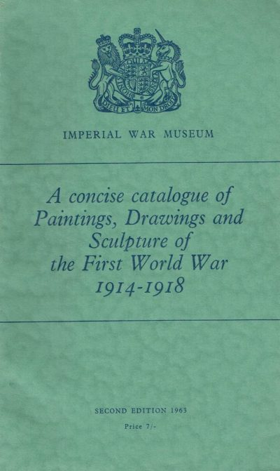 A Concise catalogue of Paintings Drawings and Sculpture of the First World War