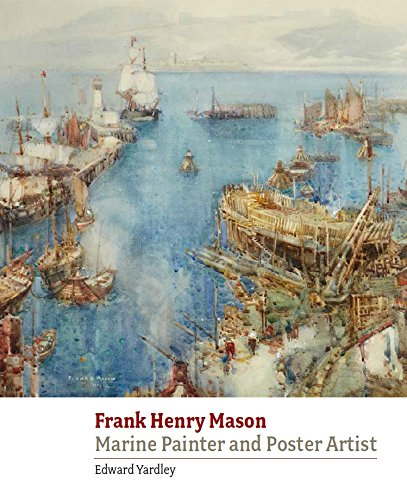 Frank Henry Mason: Marine Painter and Poster Artist