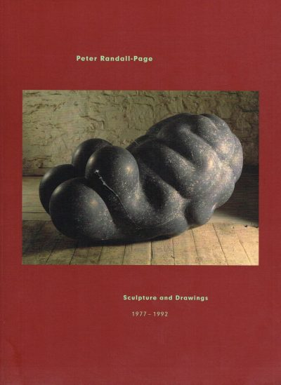 Peter Randall-Page: Sculpture and Drawings 1977-1992