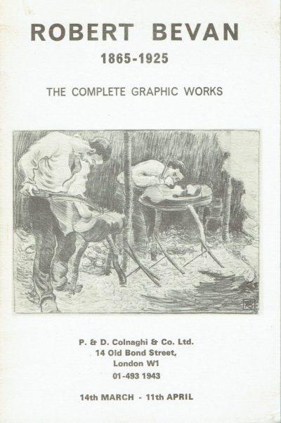 Robert Bevan 1865-1925. The Complete Graphic Works