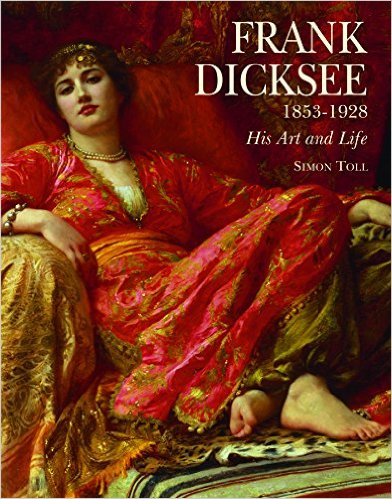 PRE-ORDER Frank Dicksee 1853-1928; His Art and Life