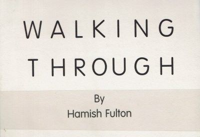 Hamish Fulton. Walking Through. Selected Observations SIGNED