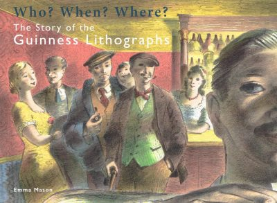 Who? When? Where? The Story of the Guinness Lithographs