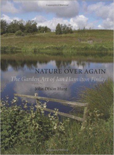 Nature Over Again: The Garden Art of Ian Hamilton Finlay