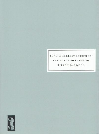 Long Live Great Bardfield: The Autobiography of Tirzah Garwood